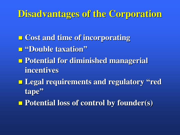 Disadvantages of the Corporation