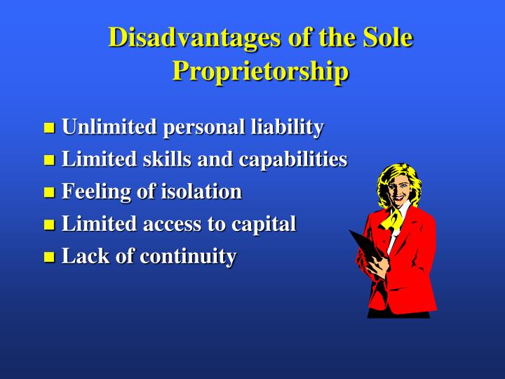 Disadvantages of the Sole Proprietorship