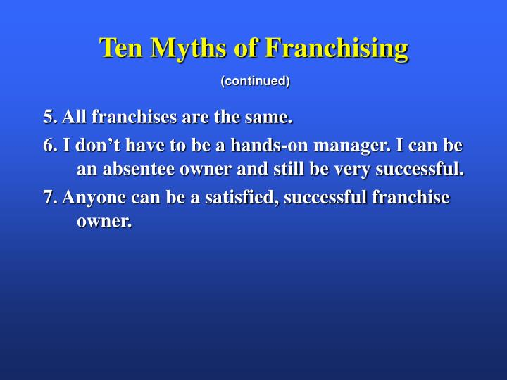 Ten Myths of Franchising
