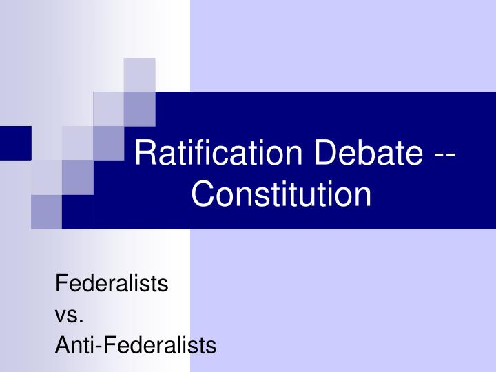 ratification debate essay