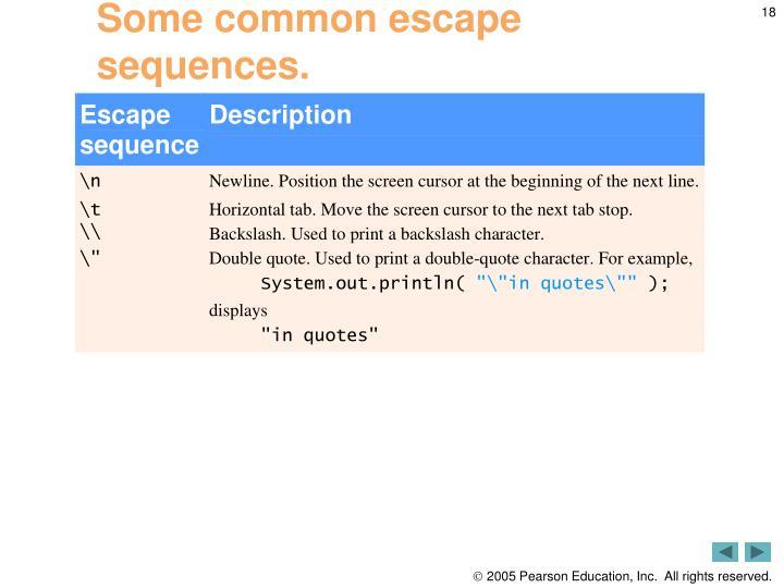 Some common escape sequences.