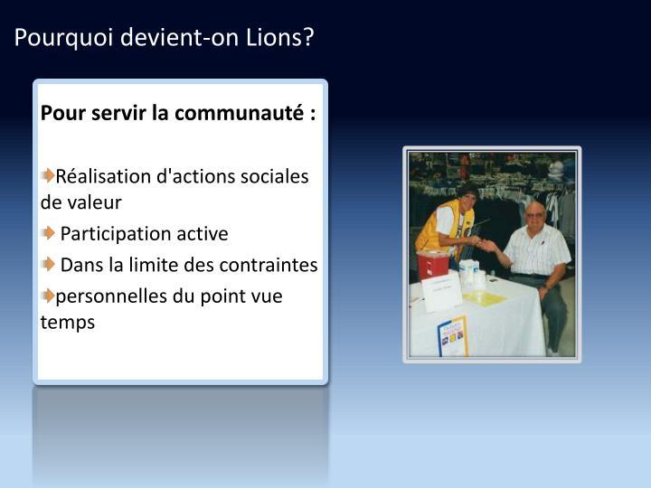 Pourquoi devient-on Lions?