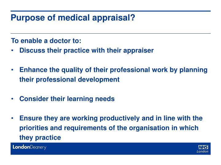 Purpose of medical appraisal?