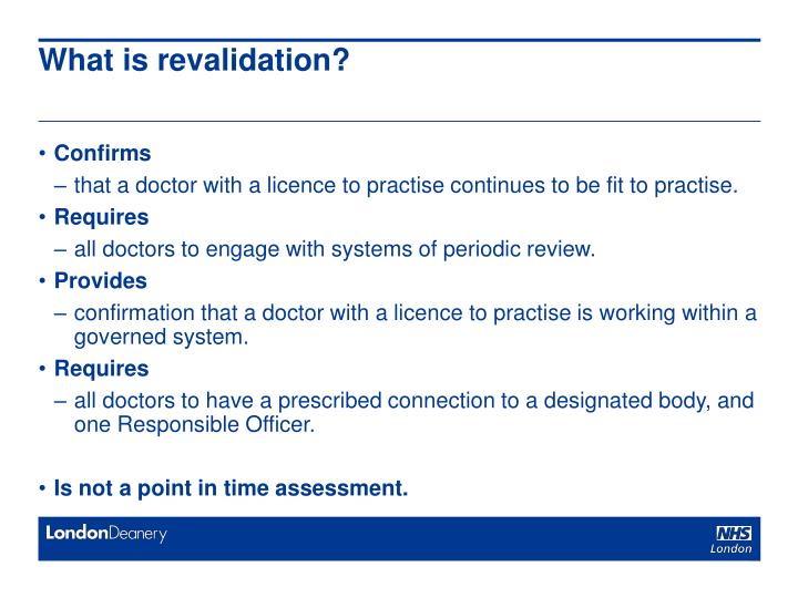 What is revalidation?