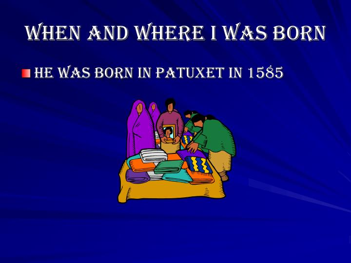 When and Where I was Born