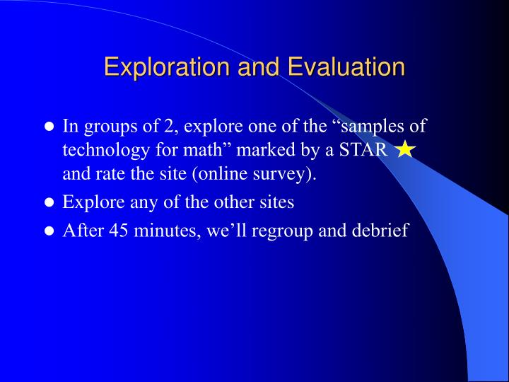 Exploration and Evaluation