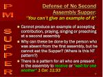 defense of no second assembly supper you can t give an example of it
