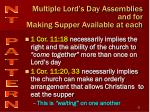 multiple lord s day assemblies and for making supper available at each1