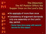 the objection the nt pattern offers the supper once on the lord s day