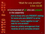 wait for one another 1 cor 11 332