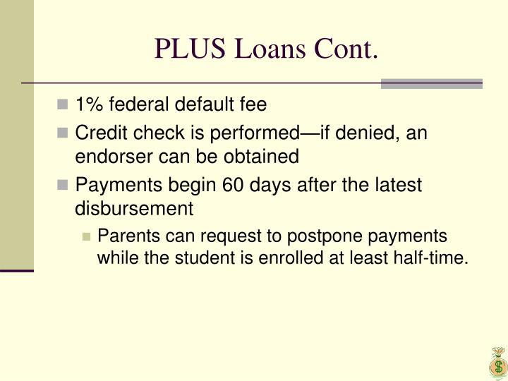 PLUS Loans Cont.