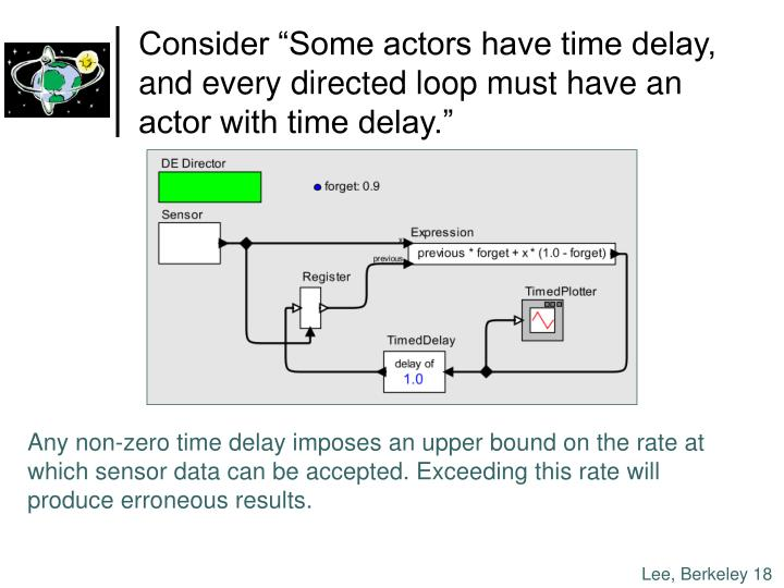 """Consider """"Some actors have time delay,"""