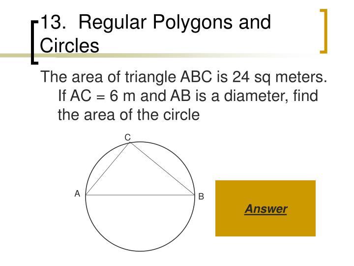 13.  Regular Polygons and Circles