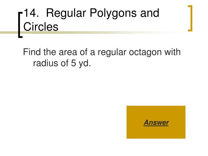14.  Regular Polygons and Circles