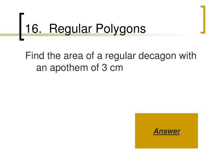 16.  Regular Polygons
