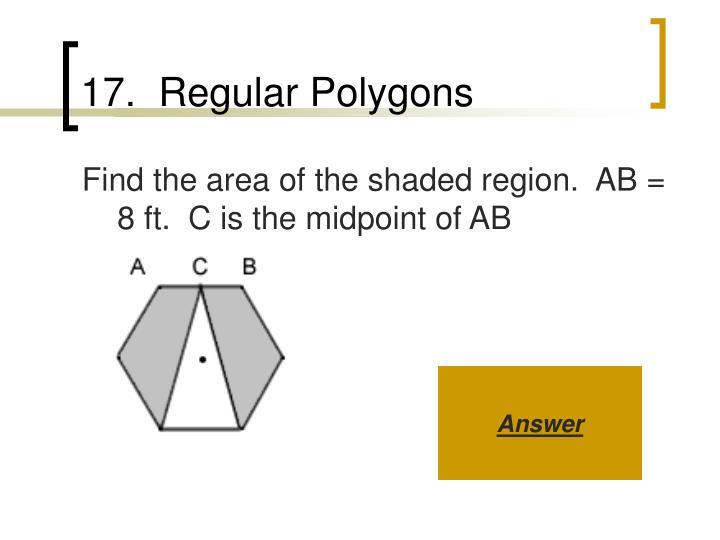 17.  Regular Polygons