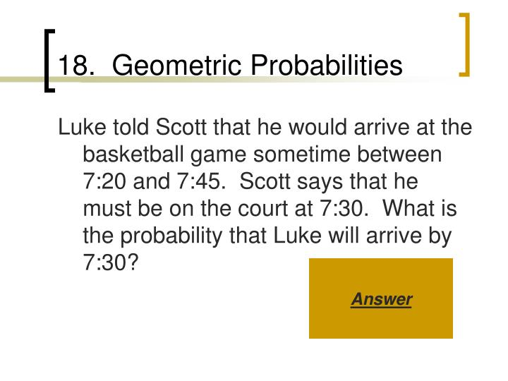 18.  Geometric Probabilities