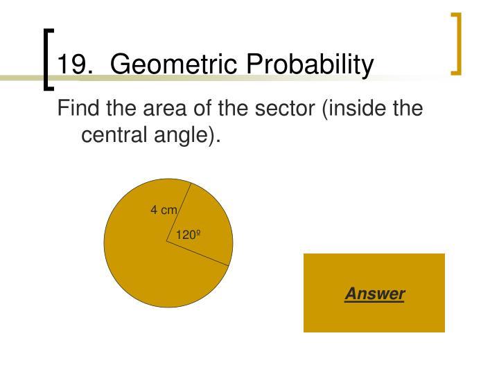 19.  Geometric Probability