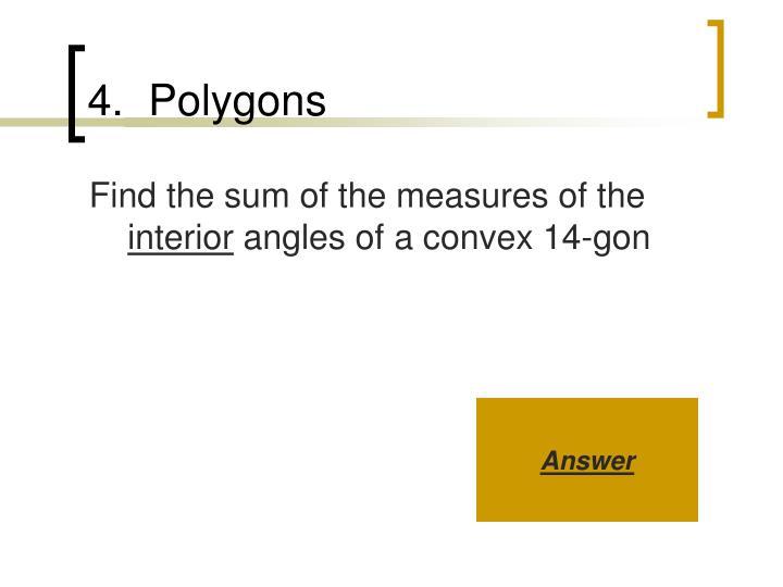 4.  Polygons