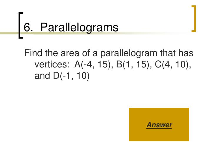 6.  Parallelograms
