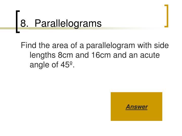 8.  Parallelograms