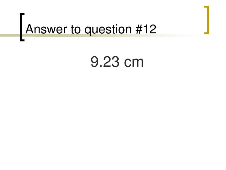 Answer to question #12
