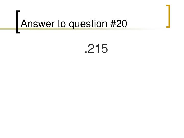 Answer to question #20