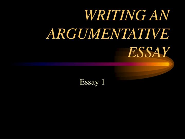 writing the argumentative essay powerpoint Powerpoint templates  argumentative essays convince the reader that your opinion is valid argumentative essay writing by: goldfage.
