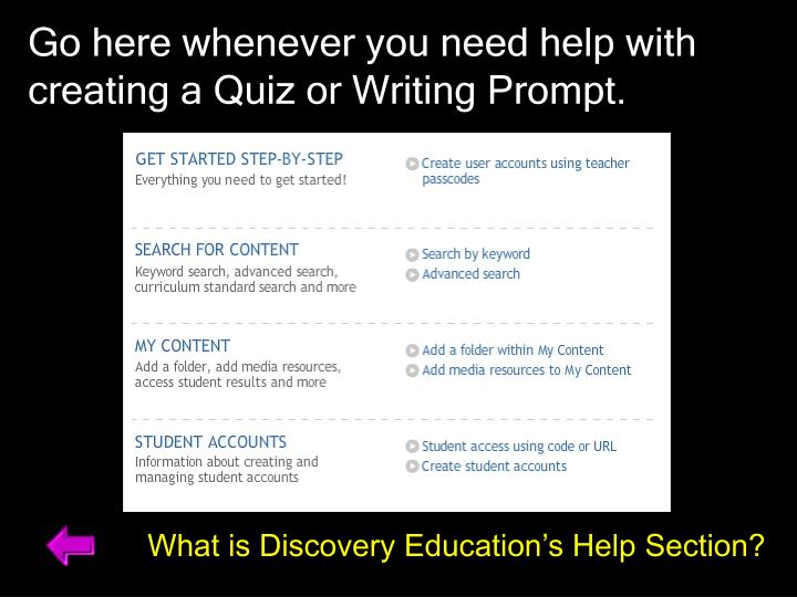 Go here whenever you need help with creating a Quiz or Writing Prompt.