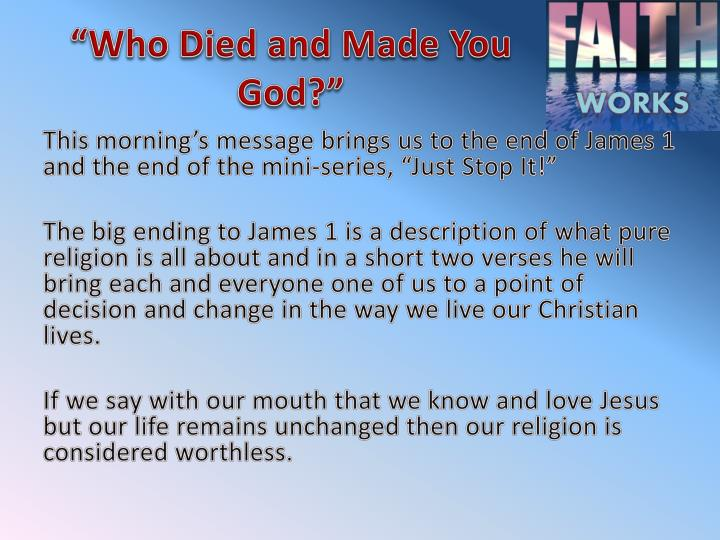 """""""Who Died and Made You God?"""""""
