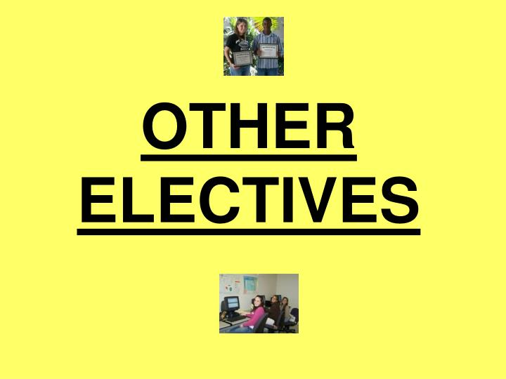 OTHER ELECTIVES