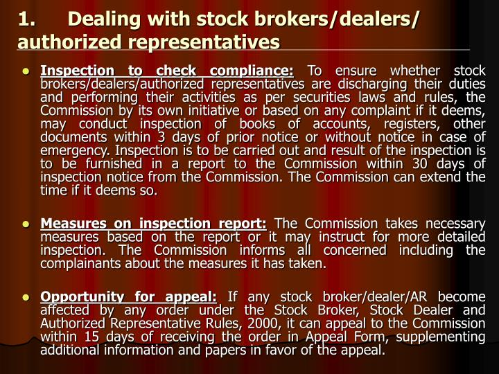 1.	Dealing with stock brokers/dealers/ authorized representatives