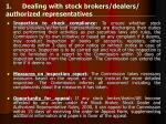 1 dealing with stock brokers dealers authorized representatives