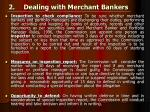 2 dealing with merchant bankers