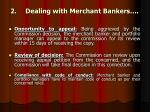 2 dealing with merchant bankers1