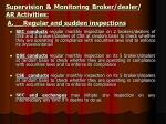 a regular and sudden inspections