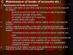 c maintenance of books of accounts etc