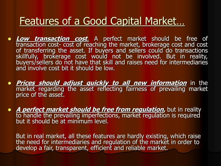 Features of a Good Capital Market…
