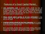 features of a good capital market1