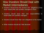 how investors should deal with market intermediaries1