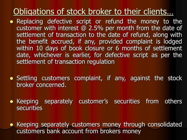 Obligations of stock broker to their clients…