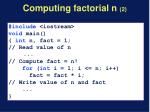 computing factorial n 2