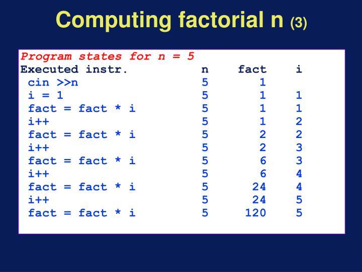 Computing factorial n