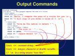 output commands