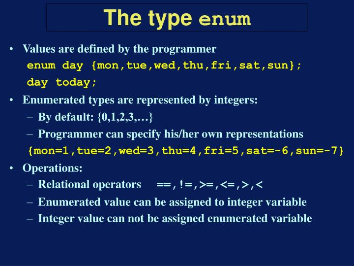 Values are defined by the programmer