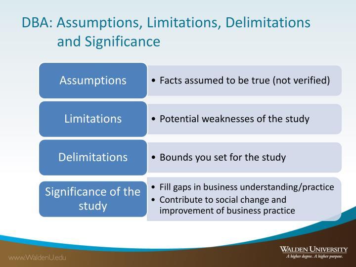 DBA: Assumptions, Limitations, Delimitations and Significance