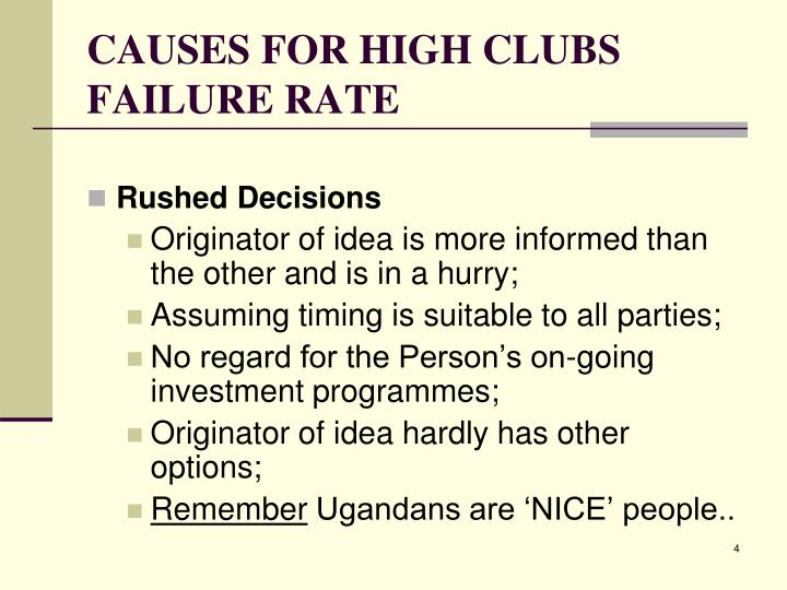 CAUSES FOR HIGH CLUBS FAILURE RATE