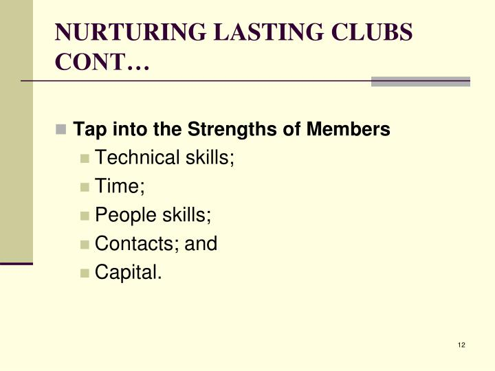NURTURING LASTING CLUBS CONT…