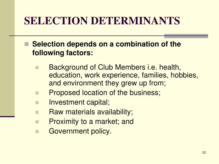SELECTION DETERMINANTS