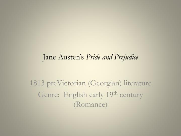jane austen presentation pride and prejudice Pride and prejudice study guide contains a biography of jane austen, literature  essays, a complete e-text, quiz questions, major themes,.
